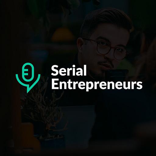 Serial Entrepreneurs