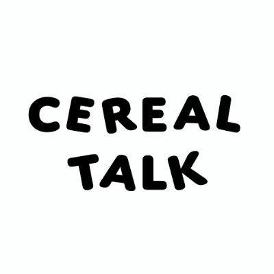 CEREAL TALK