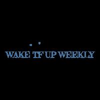 Wake TF Up Weekly