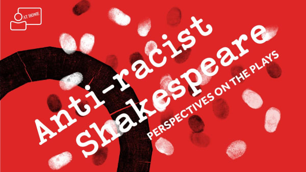 """A red background with at """"At Home"""" stamp in the top left corner, the circular logo of Shakespeare's Globe in black, an array of black and white finger prints, and the text: Anti-racist Shakespeare / Perspectives on the Plays"""