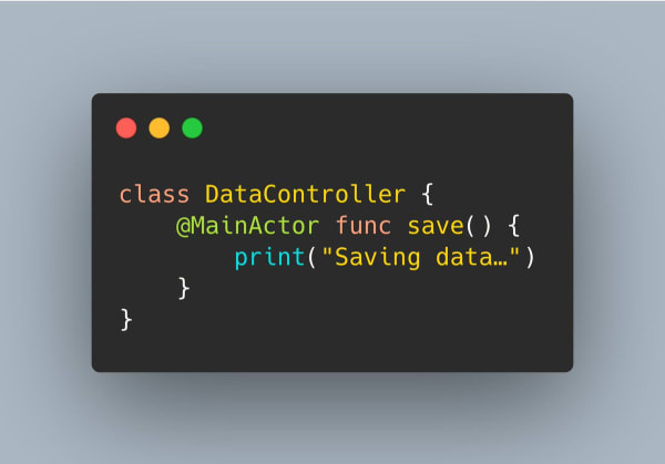 A data controller class that uses @MainActor on its save() method, to ensure saving data is done safely.