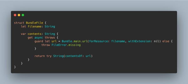 A Swift struct that loads a filename from the app bundle and returns its contents. The contents are available through a property that is marked both async and throws, because it might take time to execute and might fail.