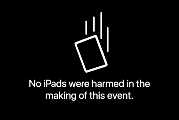 """""""No iPads were harmed in the making of this event."""""""