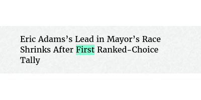 Before: Eric Adams's Lead in Mayor's Race Shrinks After Ranked-Choice Tally After: Eric Adams's Lead in Mayor's Race Shrinks After First Ranked-Choice Tally