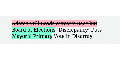 Before: Adams Still Leads Mayor's Race but 'Discrepancy' Puts Vote in Disarray After: Board of Elections 'Discrepancy' Puts Mayoral Primary Vote in Disarray