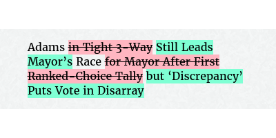 Before: Adams in Tight 3-Way Race for Mayor After First Ranked-Choice Tally After: Adams Still Leads Mayor's Race but 'Discrepancy' Puts Vote in Disarray