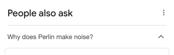 """Text image of """"People also ask: Why does Perlin make noise?"""""""