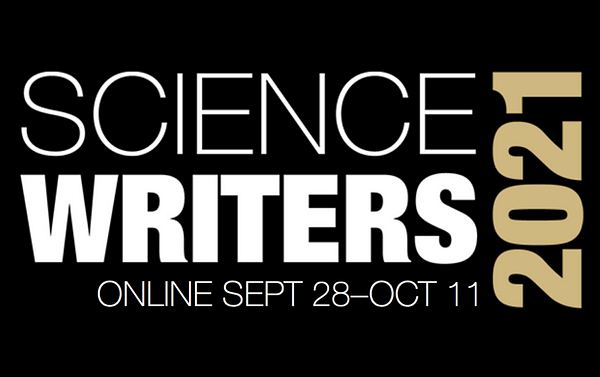 A square graphic with stacked text that reads Science Writers 2021 and subtitle Online September 28 - October 11. The font is modern and sans serif (Helvetica Neue)