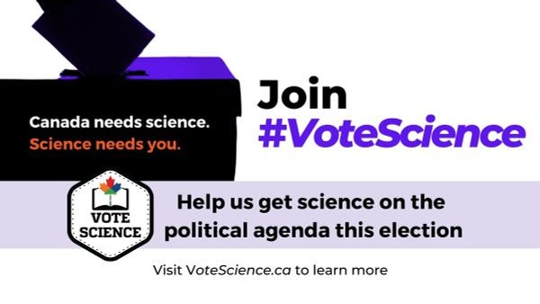 Join #VoteScience. Canada needs Science. Science needs you. Help us get science on the political agenda this election. Visit VoteScience.ca to learn more.