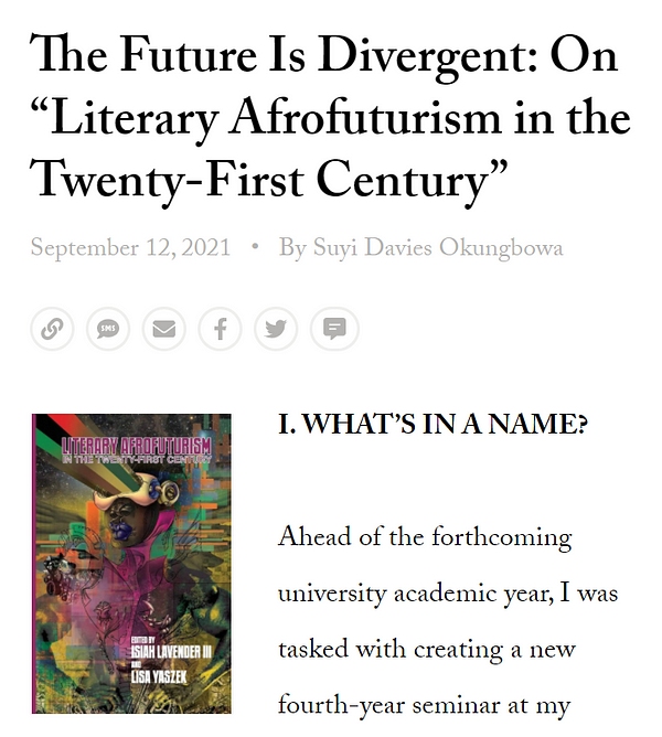 """The Future Is Divergent: On """"Literary Afrofuturism in the Twenty-First Century."""" By Suyi Davies Okungbowa. September 12, 2021."""