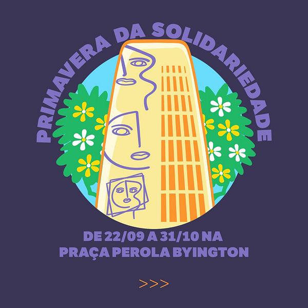 Primavera da Solidariedade, de 22/09 a 31/10 na Praça Perola Byington