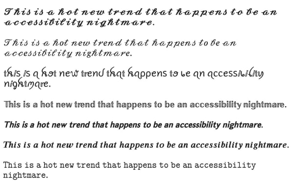 The sentence this is a hot new trend that happens to be an accessibility nightmare written in various fancy fonts