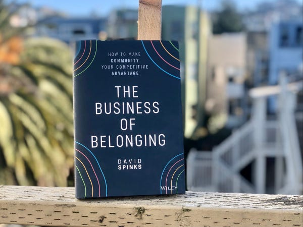 A picture of the book The Business of Belonging: How to Make Community your Competitive Advantage by David Spinks