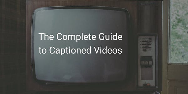 """Vintage TV screen with """"The complete guide to captioned videos"""" on the screen"""