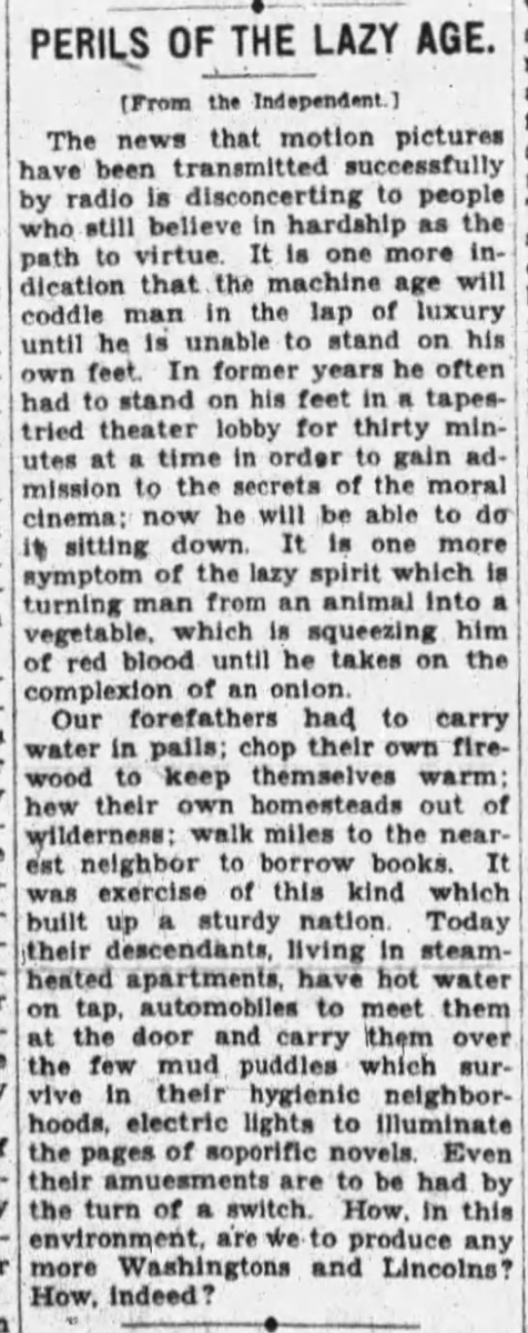 """newspaper clipping from the st joseph news press, 7 september 1928, on the """"PERILS OF THE LAZY AGE"""", which opens with the news that motion pictures have been successfully transmitted over the radio then goes on to moral panic about this being one more one-too-many conveniences of the modern age that have made men soft and weak where before their forefathers had to fight to survive."""