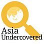 Asia Undercovered