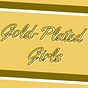 Gold-Plated Girls