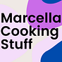 Marcella Cooking Stuff