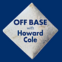 Off Base with Howard Cole