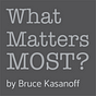 What Matters Most by Bruce Kasanoff