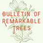 Bulletin of Remarkable Trees