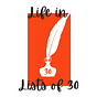 Life in Lists of 30