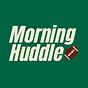 The Morning Huddle