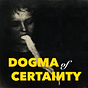 Dogma of Certainty