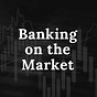 Banking on the Market