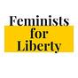 Feminists for Liberty Newsletter
