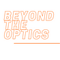 Beyond The Optics