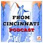 From Cincinnati Podcast