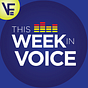This Week In Voice VIP