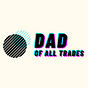 Dad of All Trades