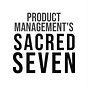 Product Management's Sacred Seven