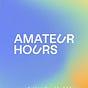 Amateur Hours