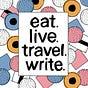 eat. live. travel. write. newsletter