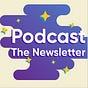 Podcast The Newsletter
