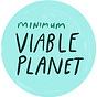 Minimum Viable Planet