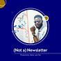 (Not a) Newsletter