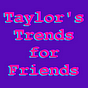Trends for Friends