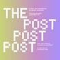 The Post Post Post