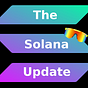 The Solana Update
