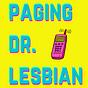 Paging Dr. Lesbian