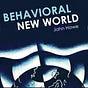 Behavioral New World