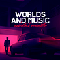 Worlds And Music