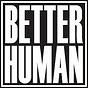 Better Human by Colin Stuckert