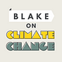 Blake on Climate Change
