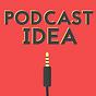 Podcast Idea
