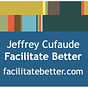 Facilitate Better with Jeffrey Cufaude